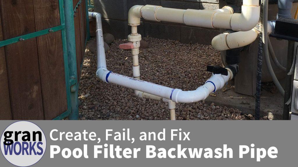 Create Fail and Fix a Backwash Pipe